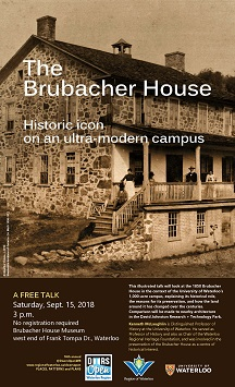 The Brubacher House talk Sept. 15, 2018, Brubacher House Museum, Frank Tompa Dr. Waterloo