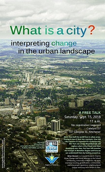 What is a City? Free talk Sept. 15, 2018 at 11 a.m. 137 Glasgow St. Kitchener