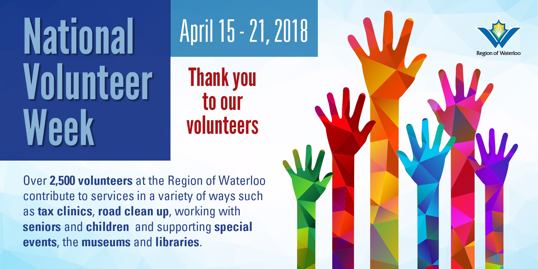 National volunteer week April 15 - 21, 2018. Thank you to over 2,500 volunteers at the Region.