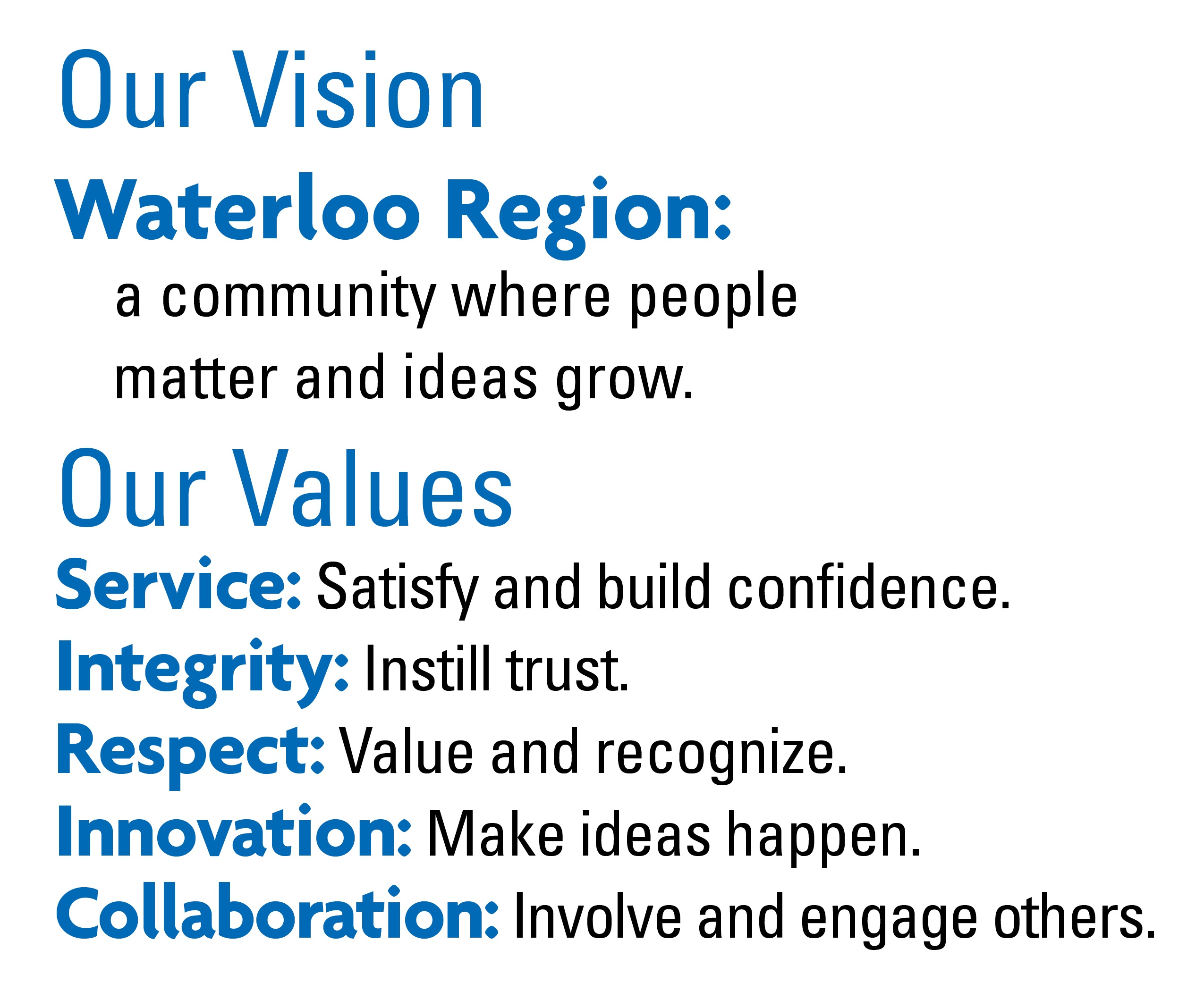 The Regions vision and values of service, integrity, respect, collaboration and innovation
